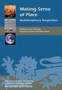Making Sense of Place - Multidisciplinary Perspectives (häftad)