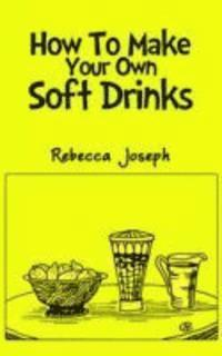 making your own soft drink How to make soft drinks useful  making at home for home  if you decide to design your own and print them yourself then remember that an inkjet.