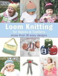 Loom Knitting for Babies &; Toddlers (häftad)