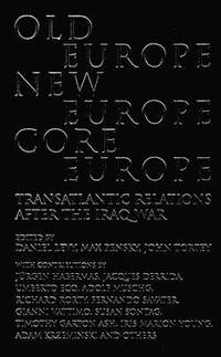 Old Europe,New Europe,Core Europe (inbunden)