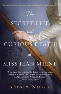 Secret Life and Curious Death of Miss Jean Milne (e-bok)