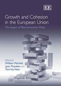 Growth and Cohesion in the European Union (inbunden)