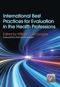 International Best Practices for Evaluation in the Health Professions (häftad)