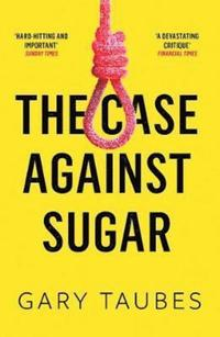 The Case Against Sugar (häftad)