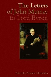 The Letters of John Murray to Lord Byron (inbunden)