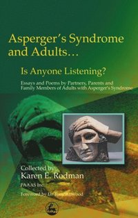 Asperger Syndrome and Adults... Is Anyone Listening? (e-bok)