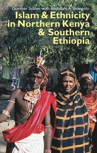 Islam and Ethnicity in Northern Kenya and Southern Ethiopia (inbunden)