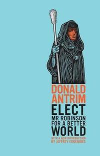 Elect Mr Robinson for a Better World (häftad)