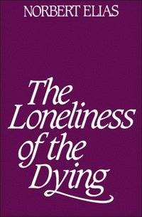 Loneliness of the Dying (e-bok)