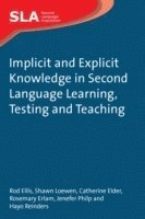 Implicit and Explicit Knowledge in Second Language Learning, Testing and Teaching (häftad)