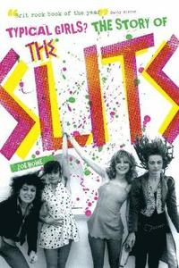 Typical Girls: The Story of 'The Slits' (häftad)