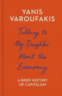 Talking to My Daughter About the Economy (häftad)