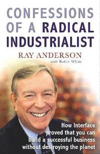 Confessions of a Radical Industrialist (häftad)