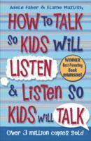 How to Talk so Kids Will Listen and Listen so Kids Will Talk (häftad)