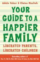 Your Guide to a Happier Family (häftad)