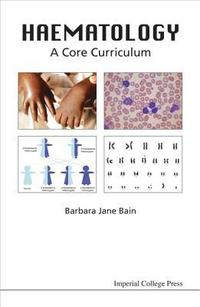 Haematology: A Core Curriculum (häftad)