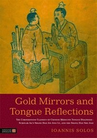 Gold Mirrors and Tongue Reflections (inbunden)