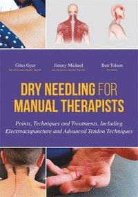Dry Needling for Manual Therapists (inbunden)