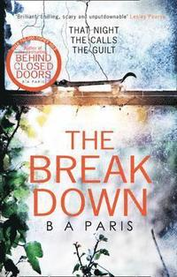 The Breakdown: The gripping thriller from the bestselling author of Behind Closed Doors (häftad)