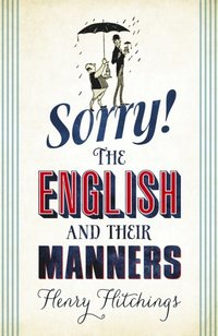 Sorry! The English and Their Manners (e-bok)