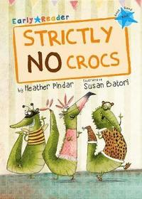 Strictly No Crocs (Blue Early Reader) (häftad)