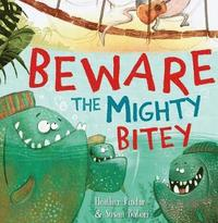 Beware the Mighty Bitey (häftad)