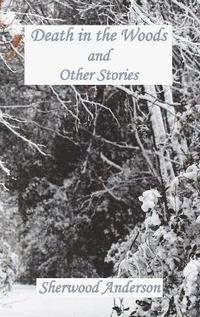 Death in the Woods and Other Stories (inbunden)