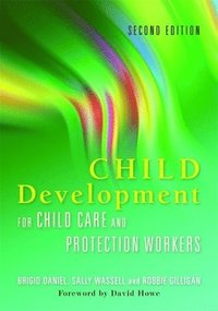 Child Development for Child Care and Protection Workers (häftad)