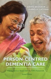 Person-Centred Dementia Care, Second Edition (häftad)