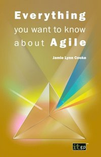 Everything you want to know about Agile (e-bok)