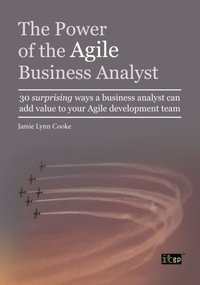 Power of the Agile Business Analyst (e-bok)