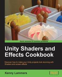 Unity Shaders and Effects Cookbook av Kenny Lammers (Häftad)