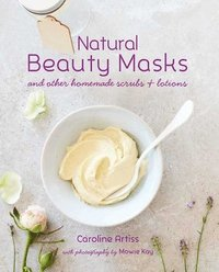 Natural Beauty Masks (inbunden)