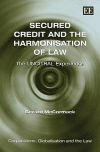 Secured Credit and the Harmonisation of Law (inbunden)