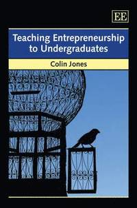 Teaching Entrepreneurship to Undergraduates (inbunden)