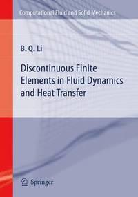 Discontinuous Finite Elements in Fluid Dynamics and Heat Transfer av Ben Q  Li (Häftad)