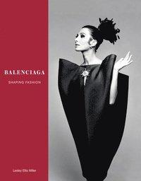 bbef08dff759 Balenciaga: Shaping Fashion - Lesley Ellis Miller - Bok ...
