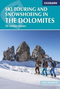 Ski Touring and Snowshoeing in the Dolomites (häftad)