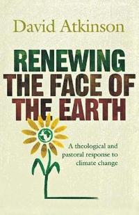Renewing the Face of the Earth (häftad)
