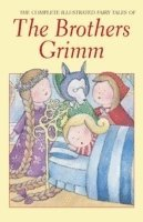 The Complete Illustrated Fairy Tales of The Brothers Grimm (häftad)