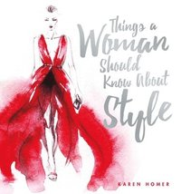 Things a Woman Should Know About Style (inbunden)