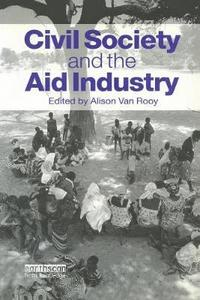 Civil Society and the Aid Industry (inbunden)