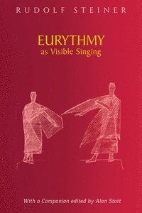 Eurythmy as Visible Singing (häftad)