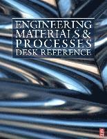 Engineering Materials and Processes Desk Reference (inbunden)