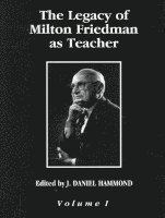 The Legacy of Milton Friedman as Teacher (inbunden)