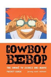 Cowboy Bebop: The Animé TV Series and Movie (häftad)