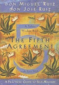Fifth Agreement: A Practical Guide to Self-Mastery (häftad)