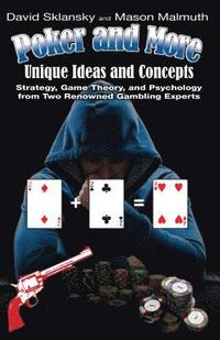 Poker and More: Unique Ideas and Concepts: Strategy, Game Theory, and Psychology from Two Renowned Gambling Experts (häftad)