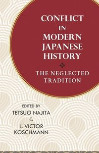 Conflict in Modern Japanese History (häftad)