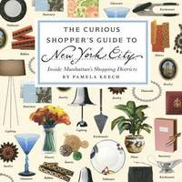 The Curious Shoppers Guide To New York City (häftad)